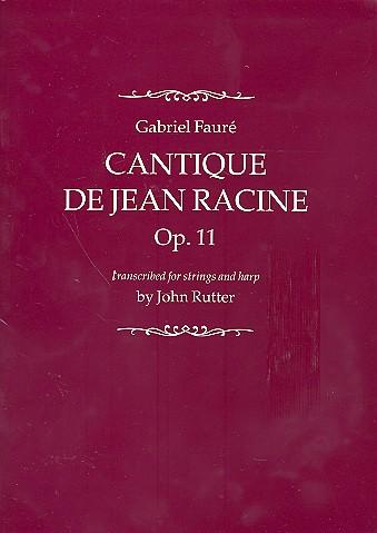 Fauré, Gabriel Urbain - Cantique de Jean Racine op.11 :