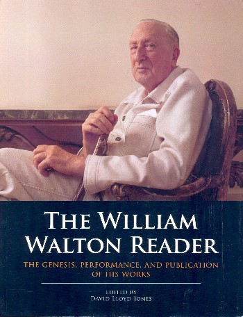 - The William Walton Reader : The Genesis, Performance and Publication
