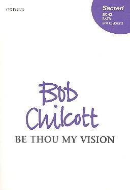 Chilcott, Bob - Be thou my Vision :