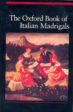 The Oxford Book of Italian Madrigals: for mixed chorus
