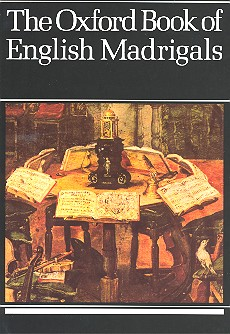 The Oxford Book of English Madrigals: for mixed chorus a cappella