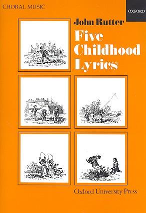 5 Childhood Lyrics: for mixed chorus a cappella