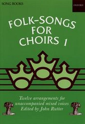 Folk-Songs for Choirs vol.1: 12 arrangements for unaccompanied