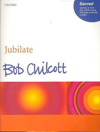 Chilcott, Bob - Jubilate : for soprano or tenor solo,