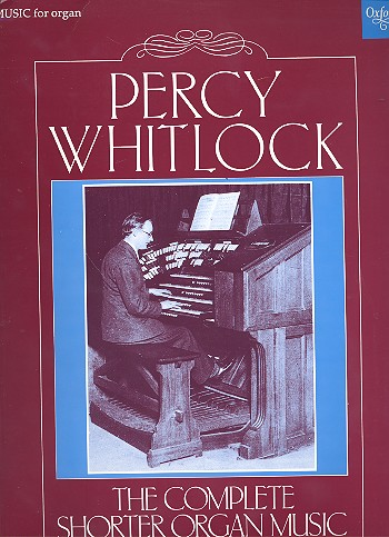 Whitlock, Percy - The complete shorter Organ Music