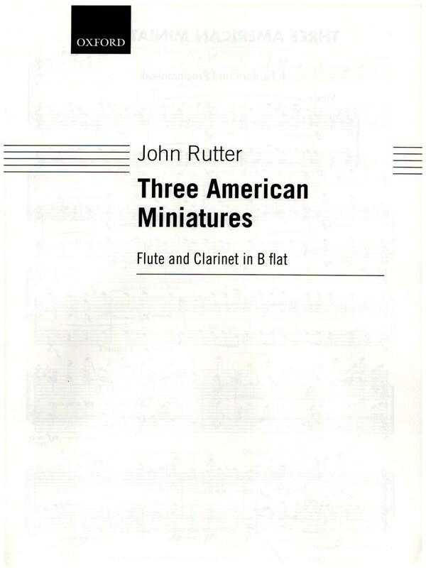 Rutter, John - 3 American Miniatures : for