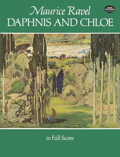 Daphnis and Chloe: full score ballet in 3 parts