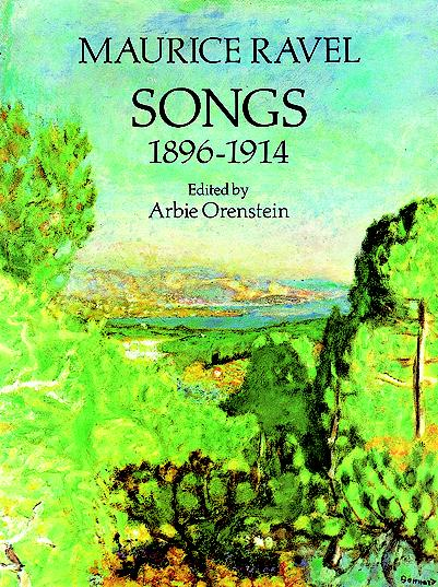Ravel, Maurice - Songs 1896-1914 : for voice and