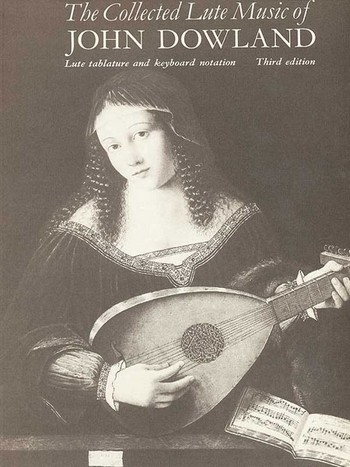 Dowland, John - The collected Lute Music