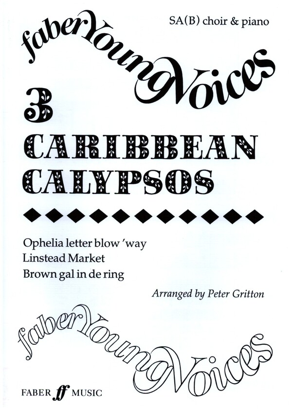 3 CARIBBEAN CALYPSOS: FOR SA(B) CHOIR AND PIANO