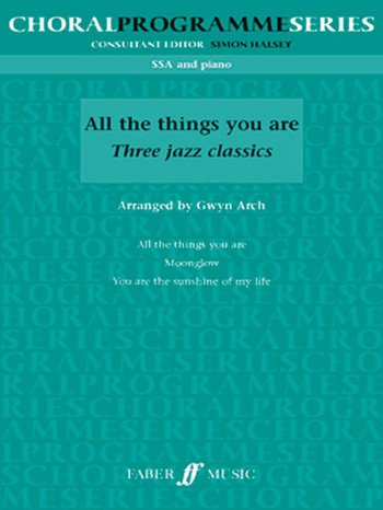 All the Things You are - 3 Jazz Classics: for female chorus and piano