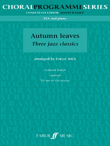 Autumn Leaves - 3 Jazz Classics: for female chorus and piano