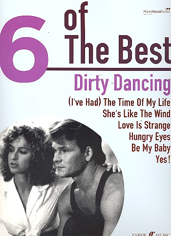 6 of the Best: Dirty Dancing songbook piano/vocal/guitar
