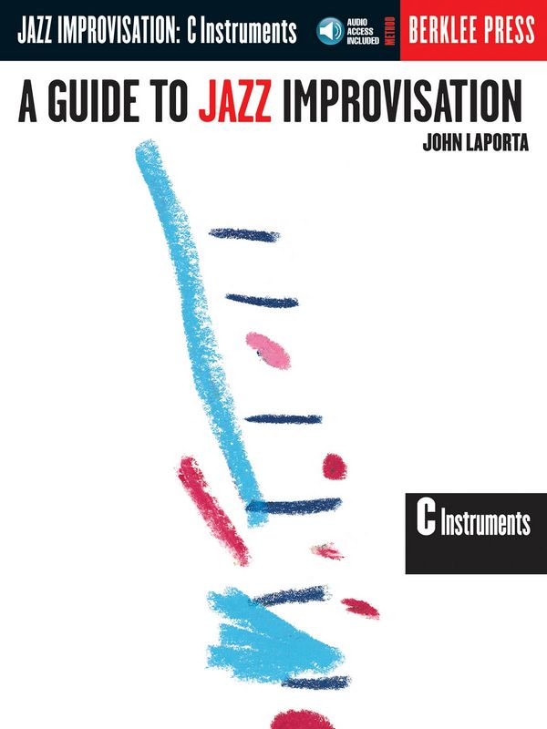 A Guide to Jazz Improvisation (+CD): for C instruments