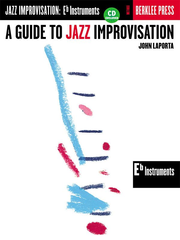 A Guide to Jazz Improvisation (+CD): for Eb instruments