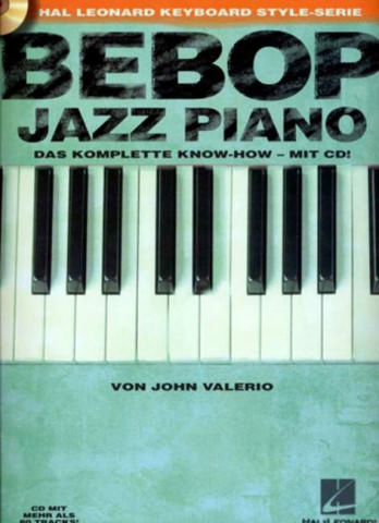 Bebop Jazz Piano (+CD): das komplette Know-How