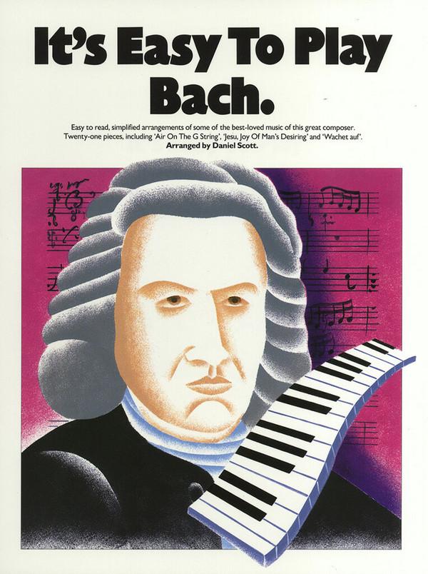 Bach, Johann Sebastian - It's easy to play Bach : für