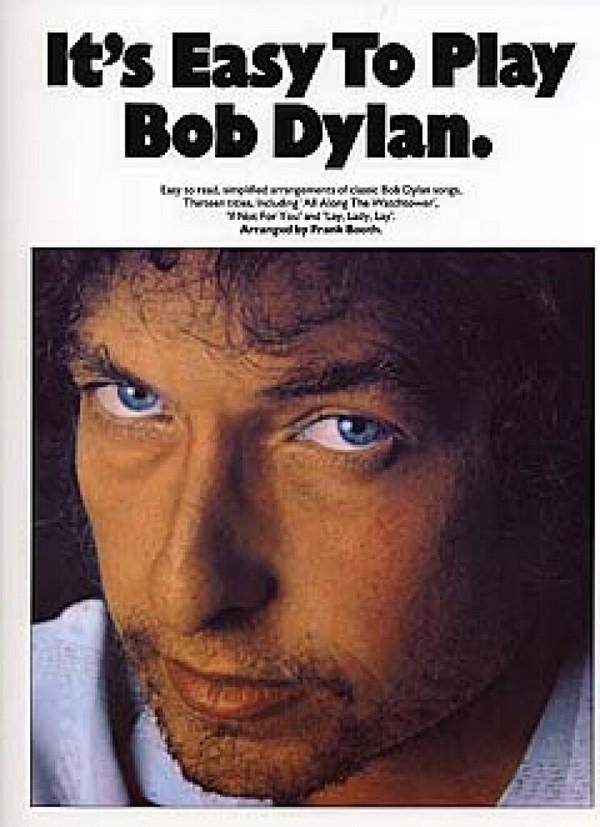 Dylan, Bob (Zimmermann, Robert Allen) - It's easy to play Bob Dylan :