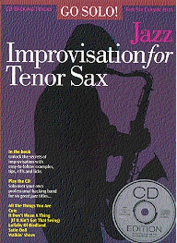 GO SOLO! JAZZ IMPROVISATION FOR TENOR SAX: BOOK FOR TENOR SAX