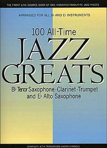 100 all-time Jazz Greats: for all Bb & Eb instruments