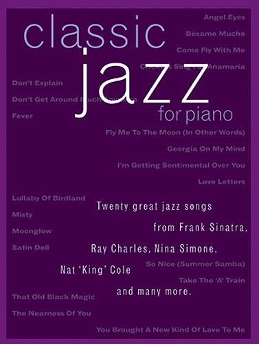 Classic jazz: 20 great jazz songs for piano