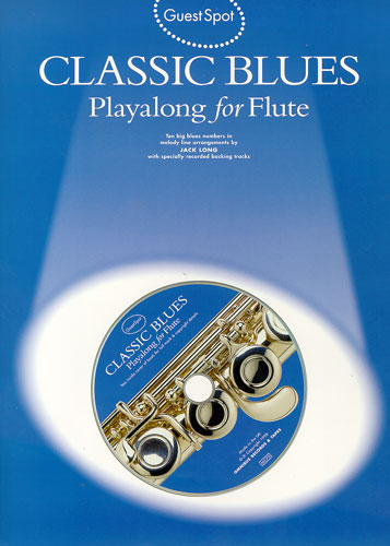 Classic Blues (+CD): for flute Guest Spot Playalong