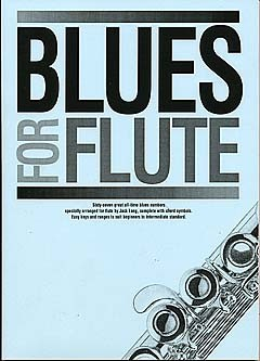 Blues for flute: songbook for flute solo