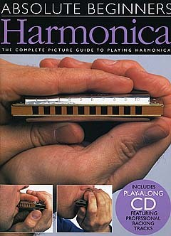ABSOLUTE BEGINNERS (+CD): HARMONICA THE COMPLETE PICTURE GUIDE TO PLAYING HARMONICA