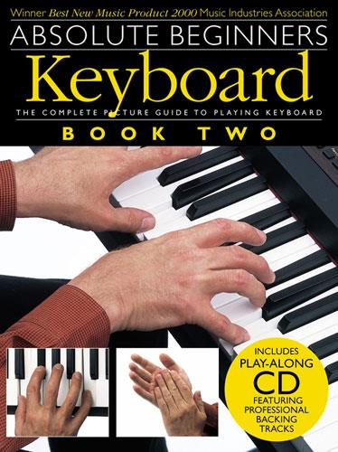 ABSOLUTE BEGINNERS VOL.2 (+CD): FOR KEYBOARD, THE COMPLETE PICTURE