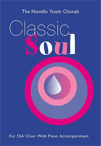 Classic Soul: for female choir with piano accompaniment