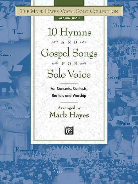 10 Hymns and Gospel Songs: for medium high voice and piano