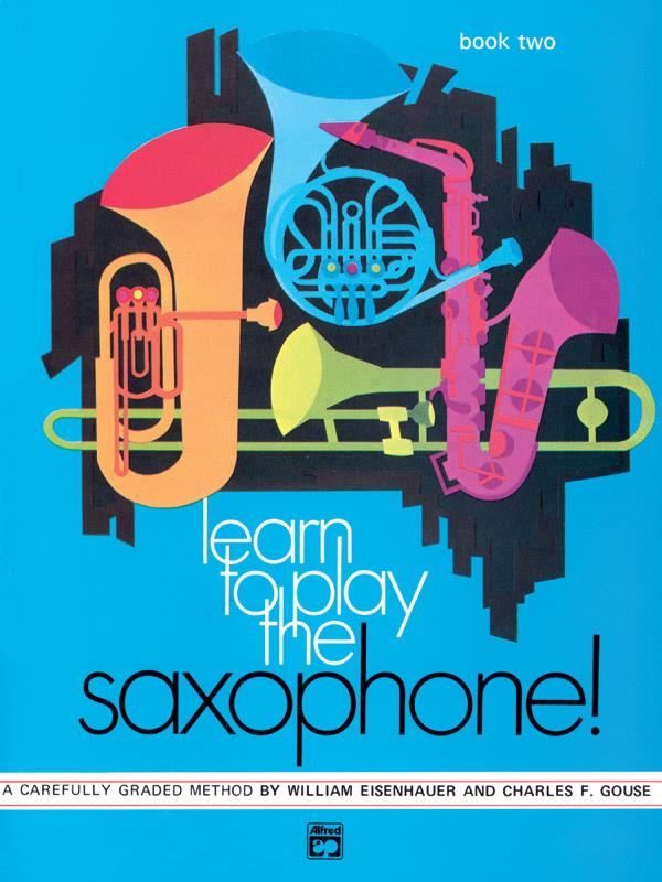 - Learn to play the Saxophone :