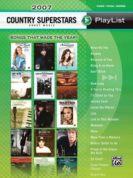 2007 Country Superstars Sheet Music Playlist: songbook piano/vocal/guitar