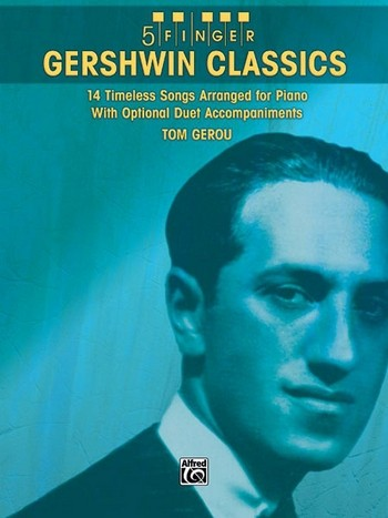 5 Finger Gershwin Classics: for piano (with text and optional duet accompaniments)