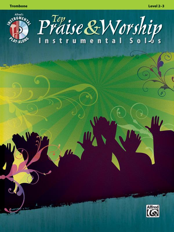 Top Praise & Worship (+CD): for trombone
