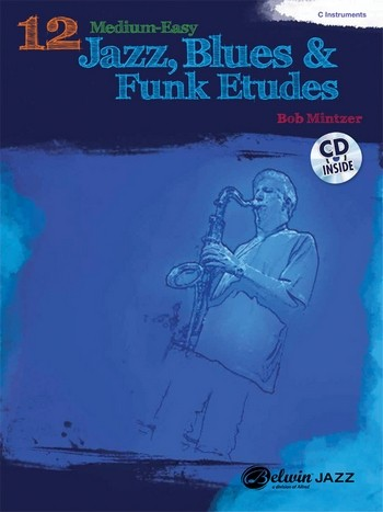 12 Medium easy Jazz Blues and Funk Etudes (+CD): for c instruments
