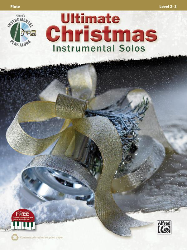 Ultimate Christmas instrumental Solos (+mp3-CD): for flute (with printable piano accompaniment)