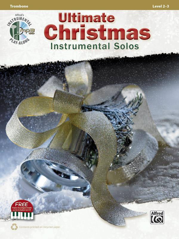 Ultimate Christmas instrumental Solos (+mp3-CD): for trombone (with printable piano accompaniment)