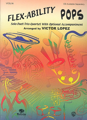 Flex-Ability Pops: for violin solo duet trio quartet with optional