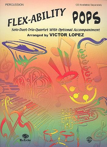 Flex-Ability Pops: for percussion solo duet trio quartet with optional