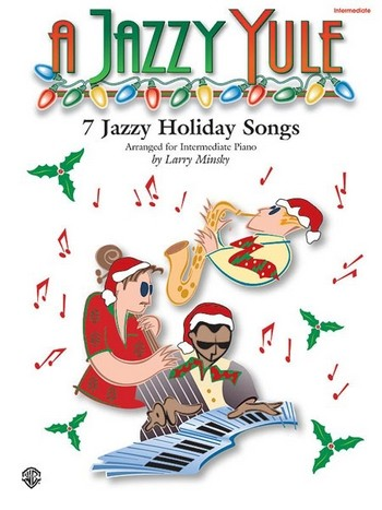 A jazzy Yule: 7 jazzy Holiday Songs for piano
