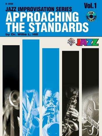 Approaching the Standards vol.1 (+CD): Jazz Improvisation for Bb