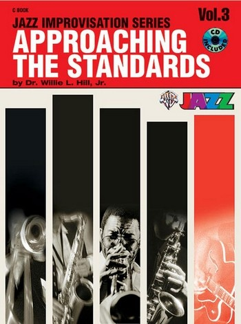 Approaching the standards vol.3 (+CD): Jazz improvisation for c instruments