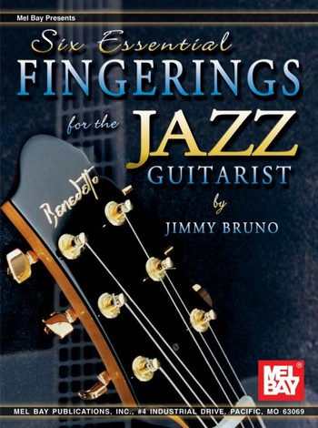 6 essential Fingerings for the Jazz Guitarist