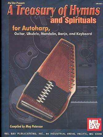 A Treasury of Hymns and Spirituals: for autoharp (guitar/ukulele/mandolin/banjo/keyboard)