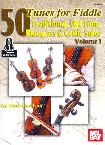 50 tunes vol.1 (+Online Audio): for fiddle (violin) Traditional, Old time, Bluegrass and