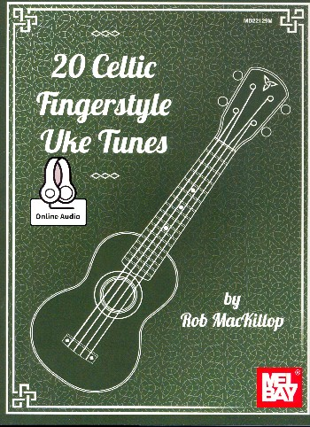 20 Celtic Fingerstyle Uke Tunes (+Online Audio Access): for ukulele/tab
