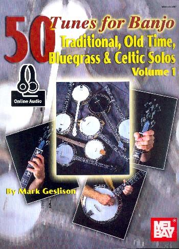50 Tunes vo.1 (+Online Audio): for 5-.string banjo in tablature