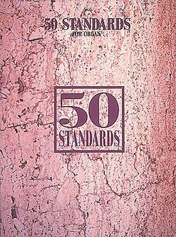 50 STANDARDS: FOR ORGAN SONGBOOK FOR ELECTRONIC ORGANS