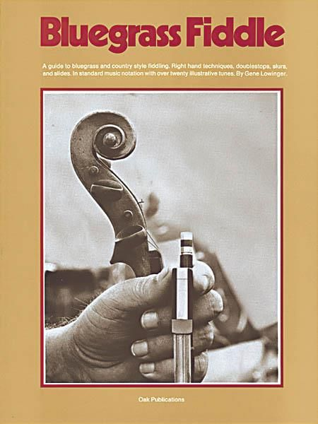 Bluegrass Fiddle: A Guide to Bluegrass and Country Style Fiddling